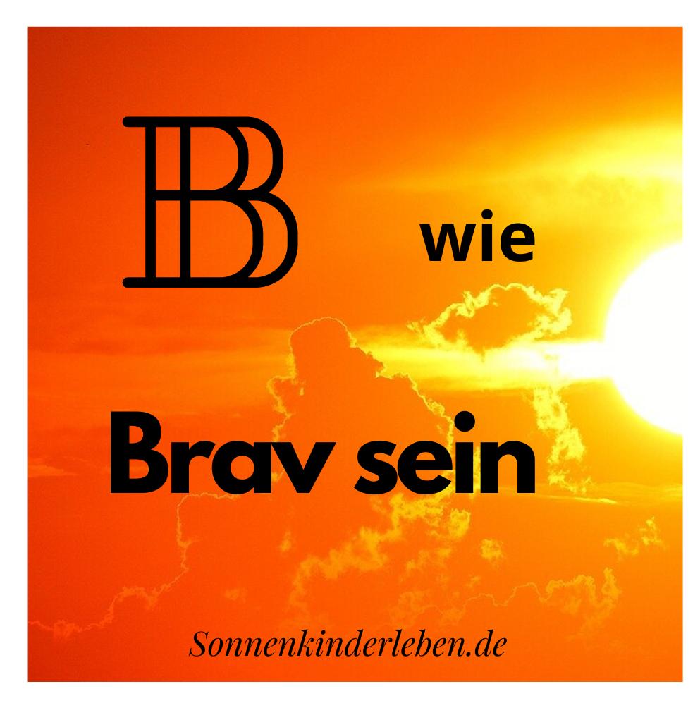 B wie Brav sein - Bedürfnis-ABC