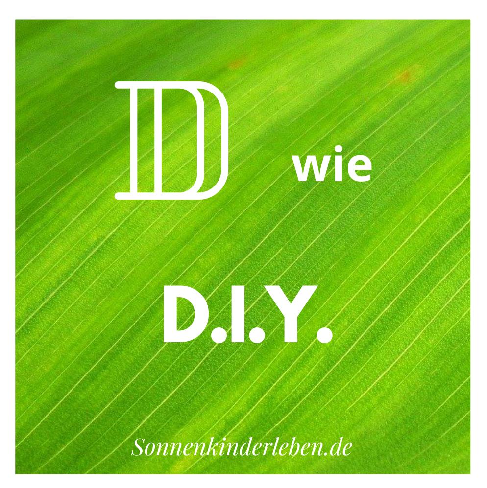 D wie D.I.Y. - Nachhaltigkeits-ABC