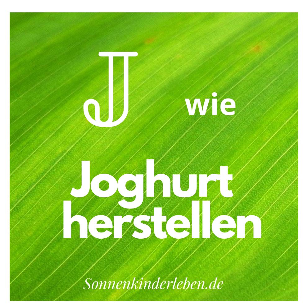 J wie Joghurt herstellen - Nachhaltigkeits-ABC