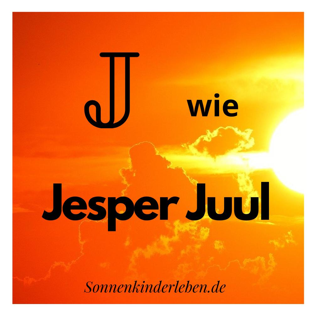 J wie Jesper Juul - Bedürfnis-ABC