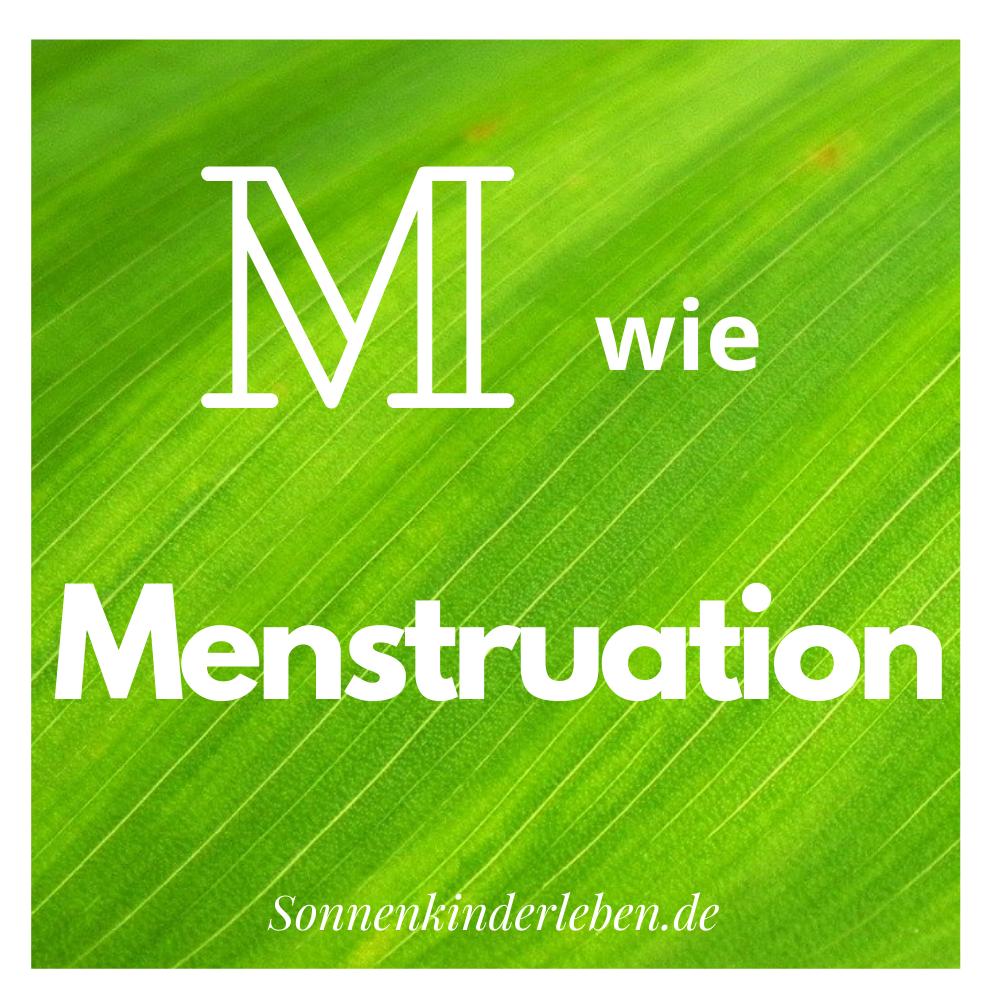 M wie Menstruation - Nachhaltigkeits-ABC