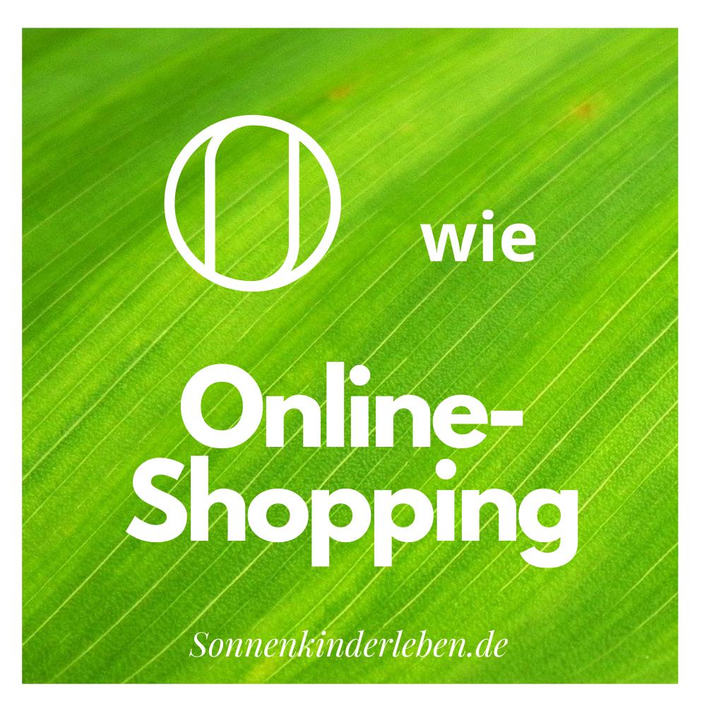 O wie Online-Shopping - Nachhaltigkeits-ABC