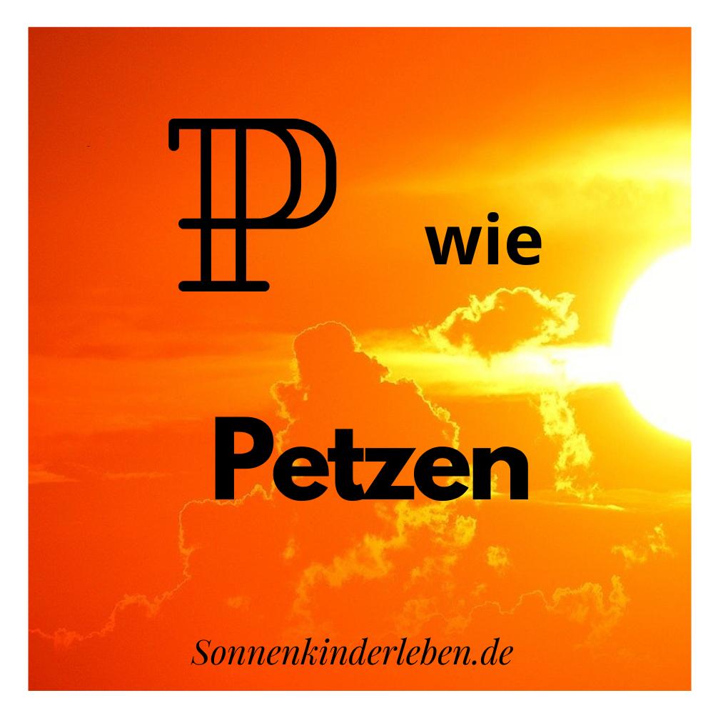 P wie Petzen - Bedürfnis-ABC