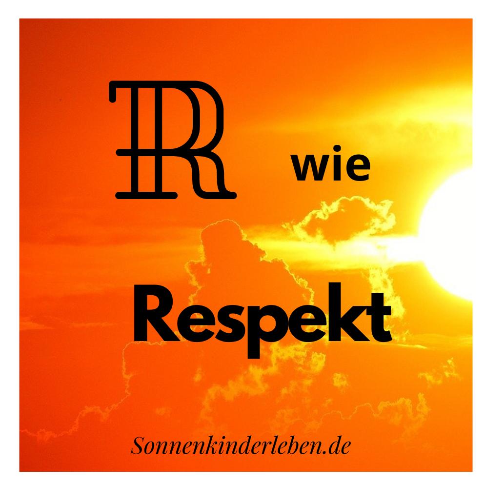 R wie Respekt - Bedürfnis-ABC