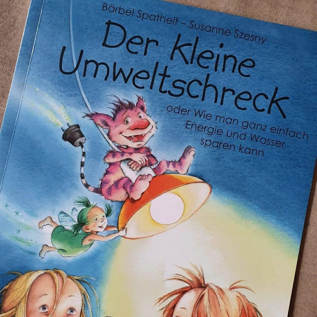 """Nachhaltiges Familienleben - das Kinderbuch """"Der kleine Umweltschreck"""""""