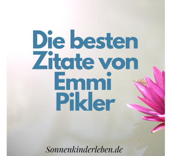 Zitate von Emmi Pikler zur Kleinkindpädagogik