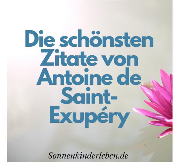 Antoine de Saint-Exupéry – seine schönsten Zitate